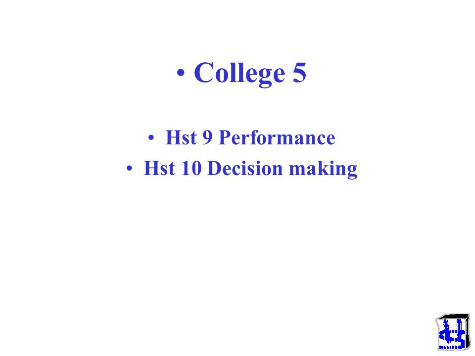 College 5 Hst 9 Performance Hst 10 Decision making
