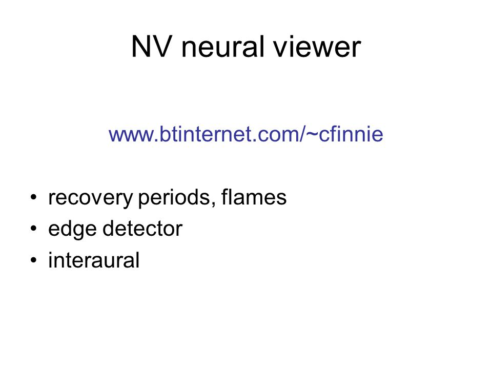 NV neural viewer www.btinternet.com/~cfinnie recovery periods, flames
