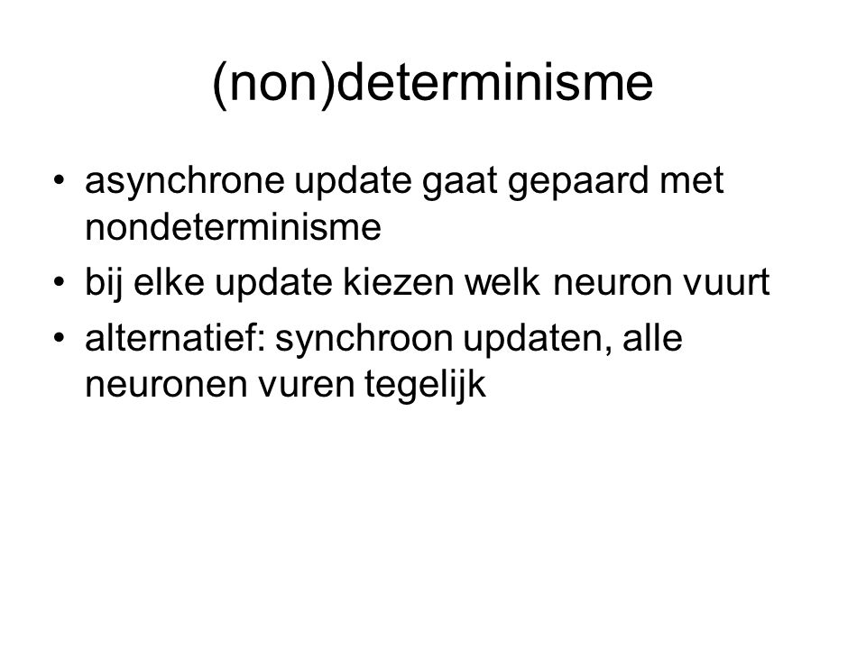 (non)determinisme asynchrone update gaat gepaard met nondeterminisme