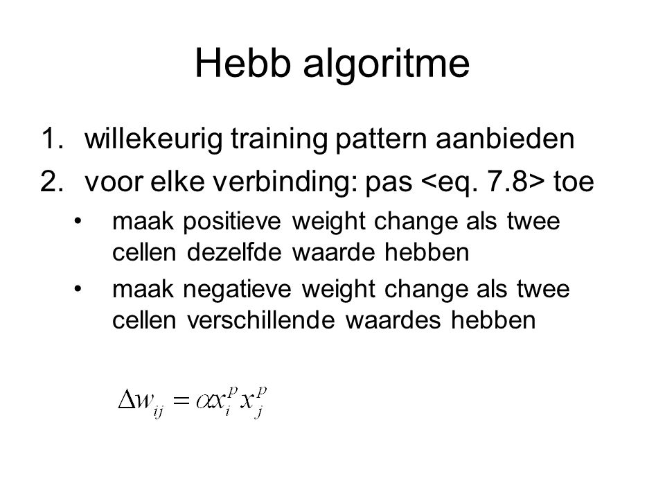 Hebb algoritme willekeurig training pattern aanbieden