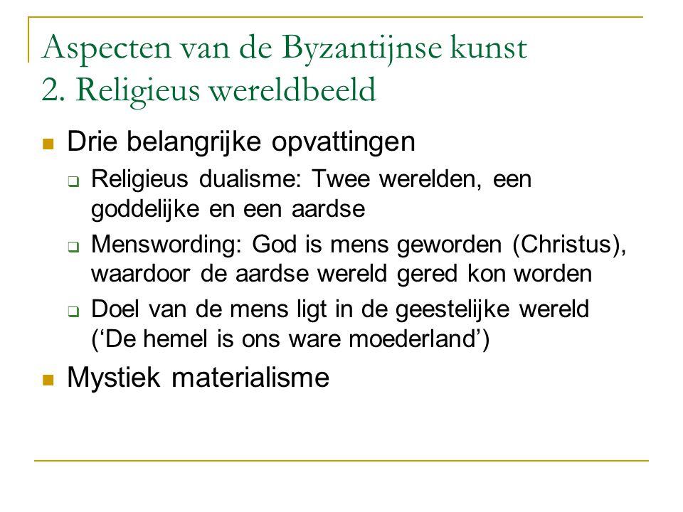Aspecten van de Byzantijnse kunst 2. Religieus wereldbeeld