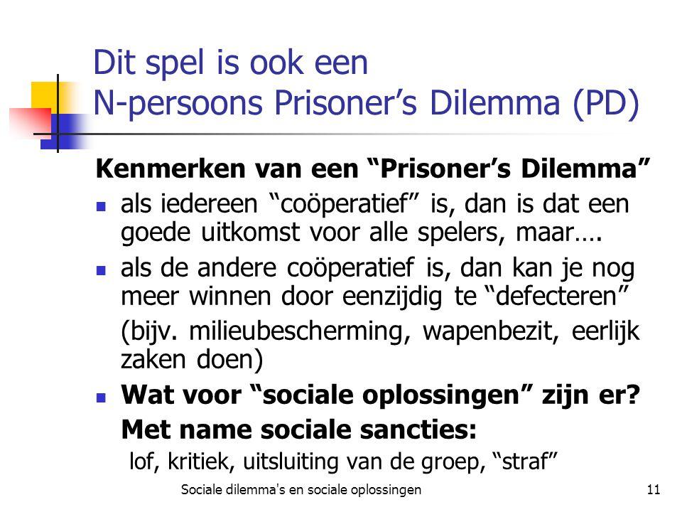 Dit spel is ook een N-persoons Prisoner's Dilemma (PD)