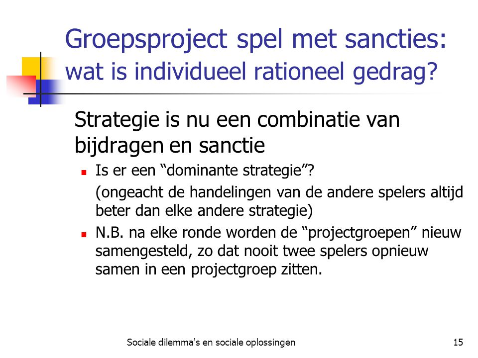 Groepsproject spel met sancties: wat is individueel rationeel gedrag