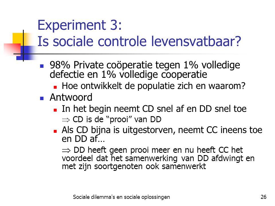 Experiment 3: Is sociale controle levensvatbaar
