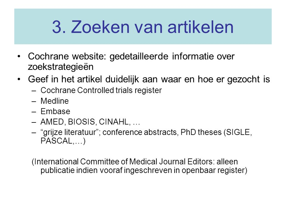 3. Zoeken van artikelen Cochrane website: gedetailleerde informatie over zoekstrategieën.