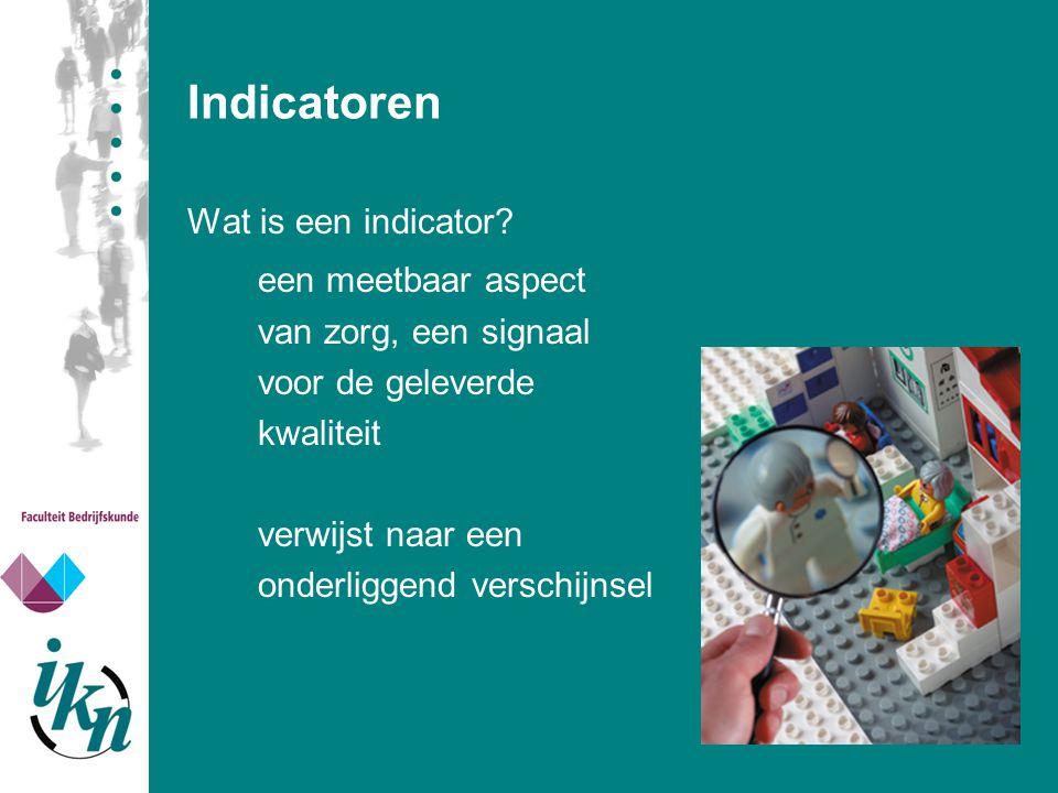 Indicatoren een meetbaar aspect Wat is een indicator