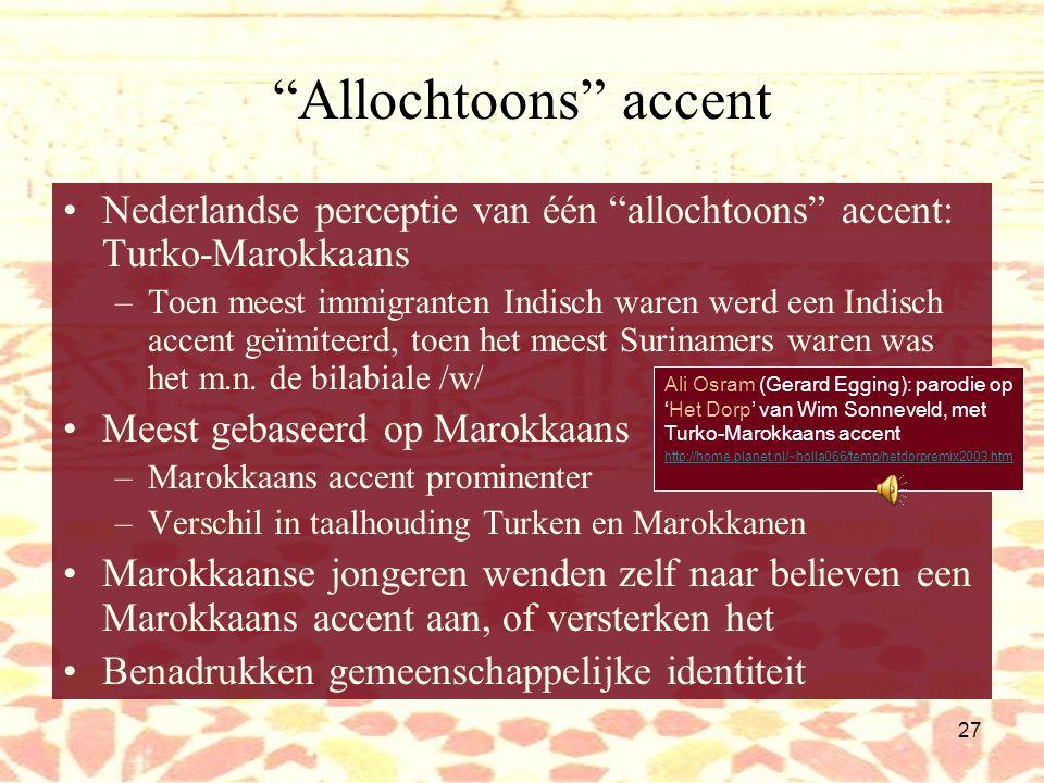 Allochtoons accent Nederlandse perceptie van één allochtoons accent: Turko-Marokkaans.