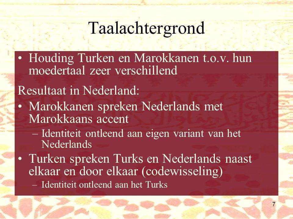 Taalachtergrond Houding Turken en Marokkanen t.o.v. hun moedertaal zeer verschillend. Resultaat in Nederland: