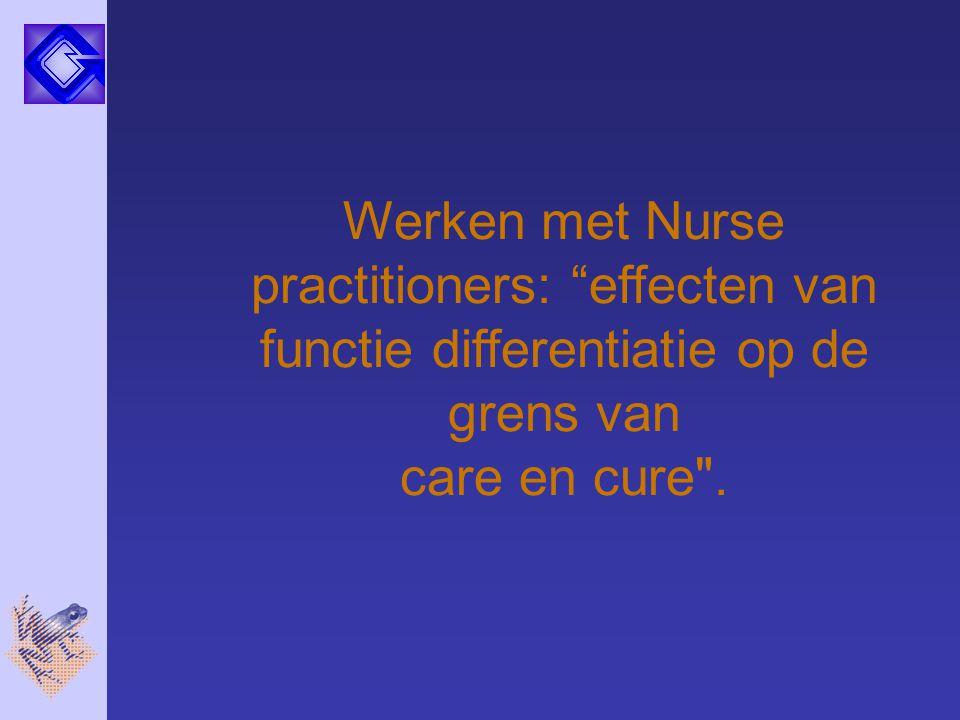 Werken met Nurse practitioners: effecten van functie differentiatie op de grens van