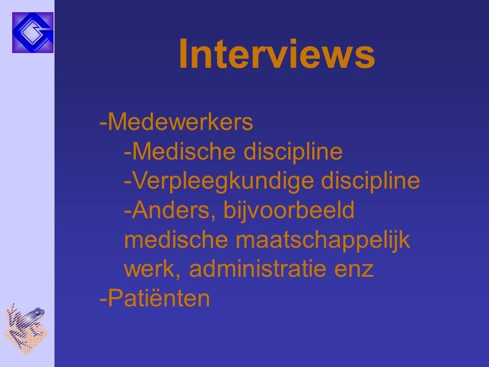 Interviews Medewerkers Medische discipline Verpleegkundige discipline
