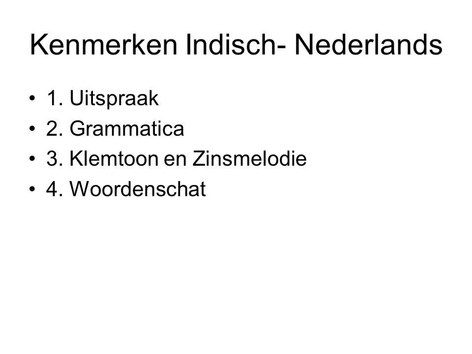 Kenmerken Indisch- Nederlands