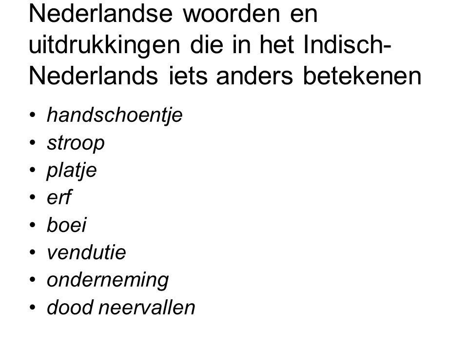 Nederlandse woorden en uitdrukkingen die in het Indisch-Nederlands iets anders betekenen