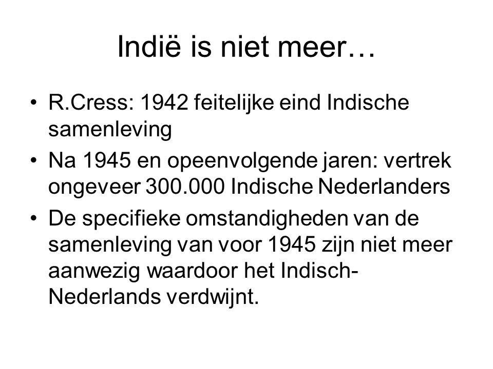 Indië is niet meer… R.Cress: 1942 feitelijke eind Indische samenleving