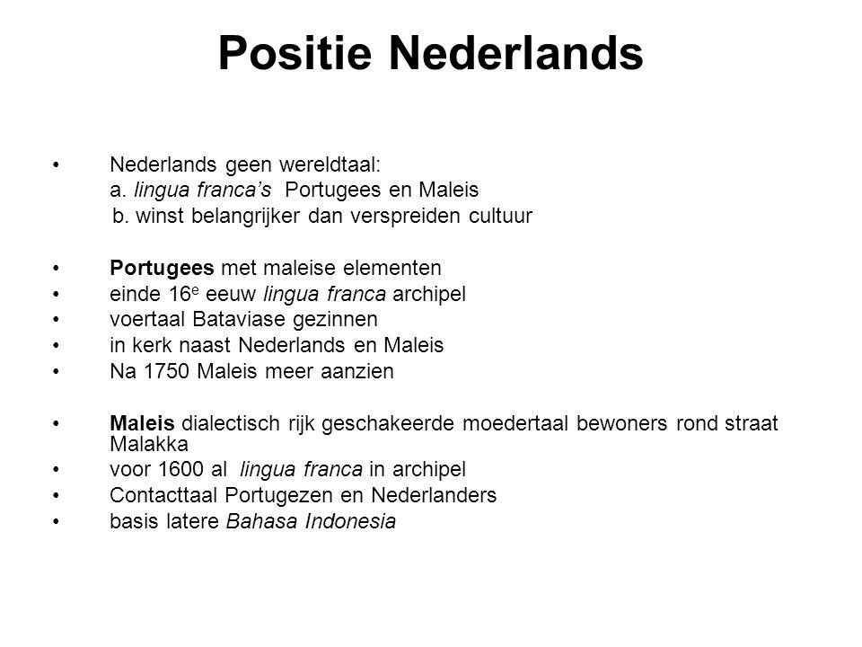 Positie Nederlands Nederlands geen wereldtaal: