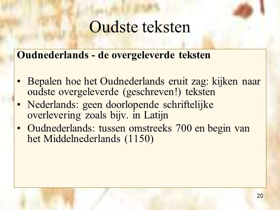 Oudste teksten Oudnederlands - de overgeleverde teksten