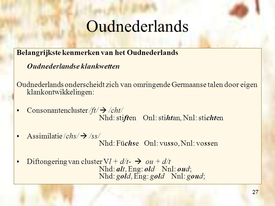 Oudnederlands Belangrijkste kenmerken van het Oudnederlands