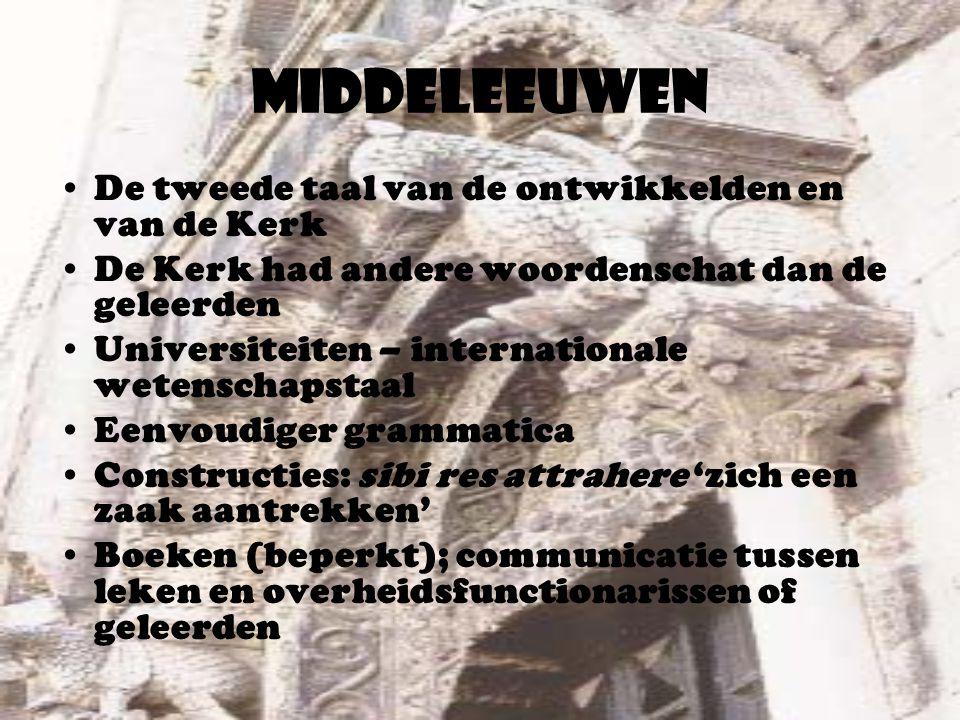 Middeleeuwen De tweede taal van de ontwikkelden en van de Kerk