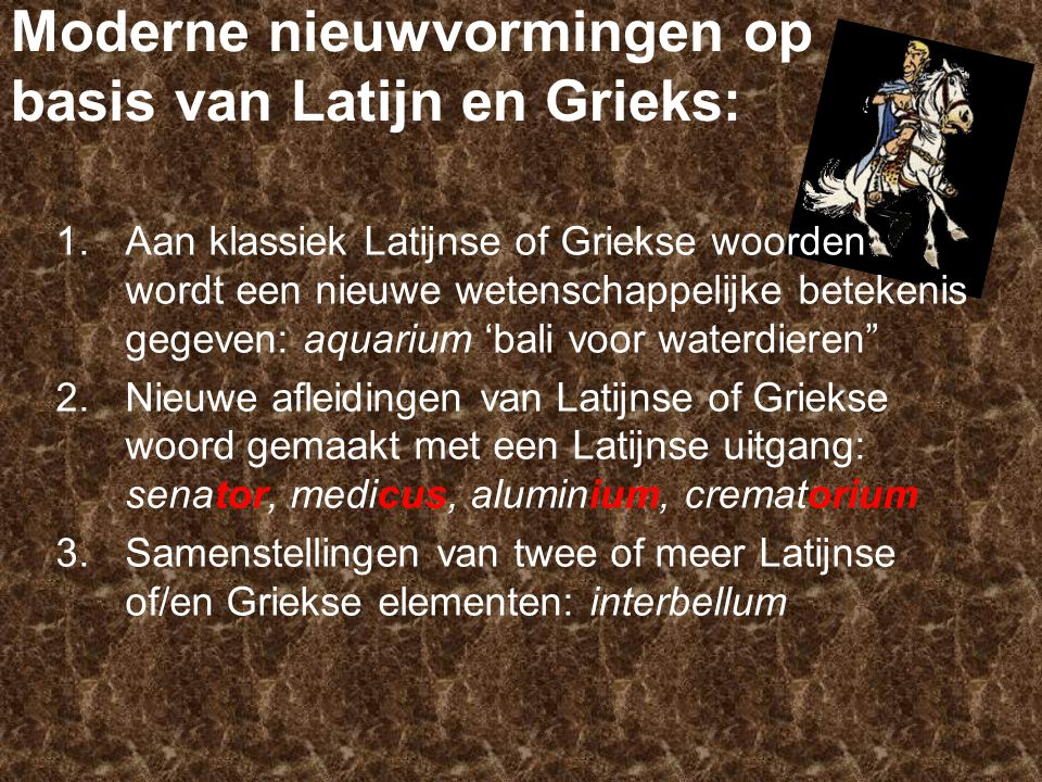 Moderne nieuwvormingen op basis van Latijn en Grieks: