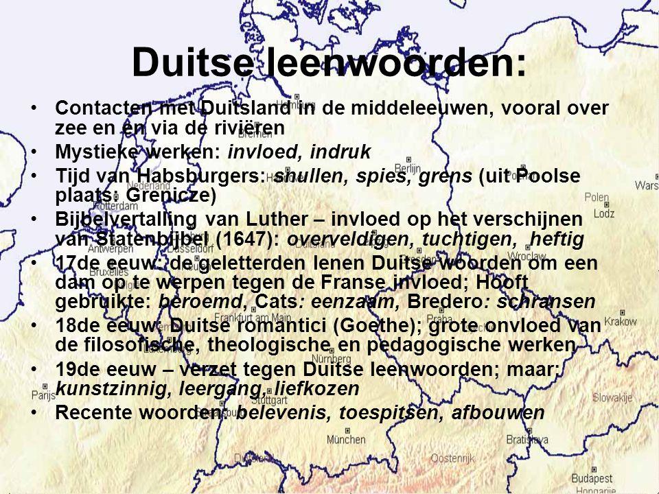 Duitse leenwoorden: Contacten met Duitsland in de middeleeuwen, vooral over zee en en via de riviëren.
