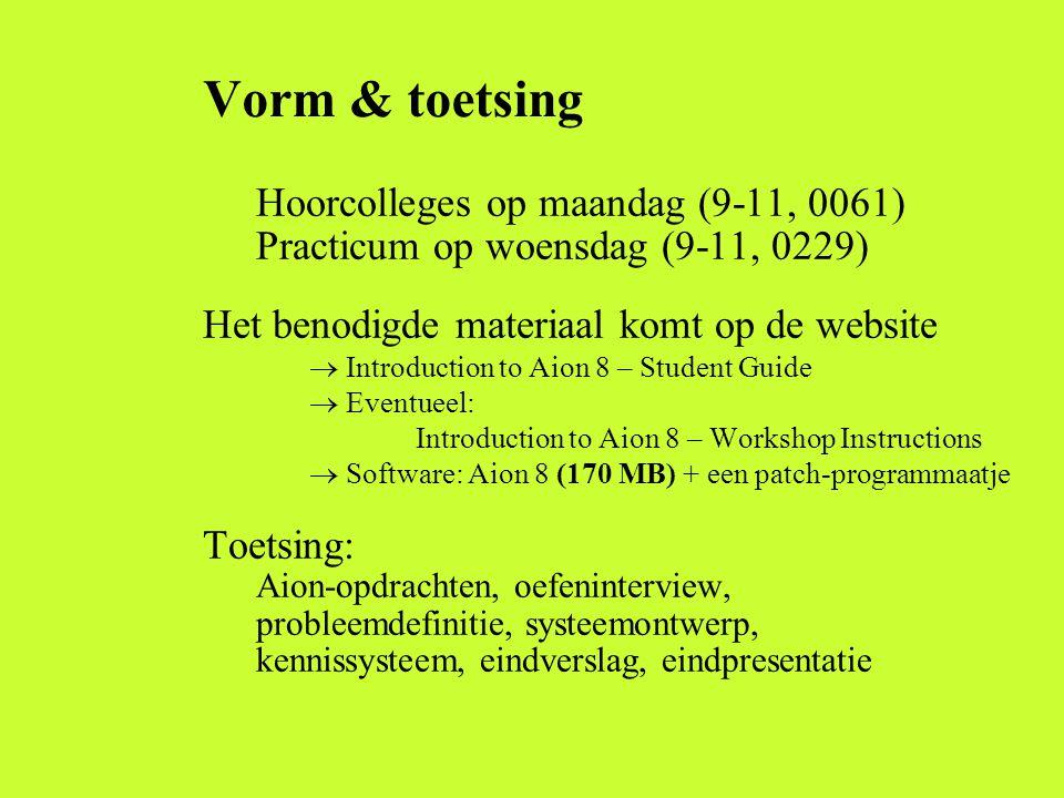 Vorm & toetsing Hoorcolleges op maandag (9-11, 0061) Practicum op woensdag (9-11, 0229) Het benodigde materiaal komt op de website.