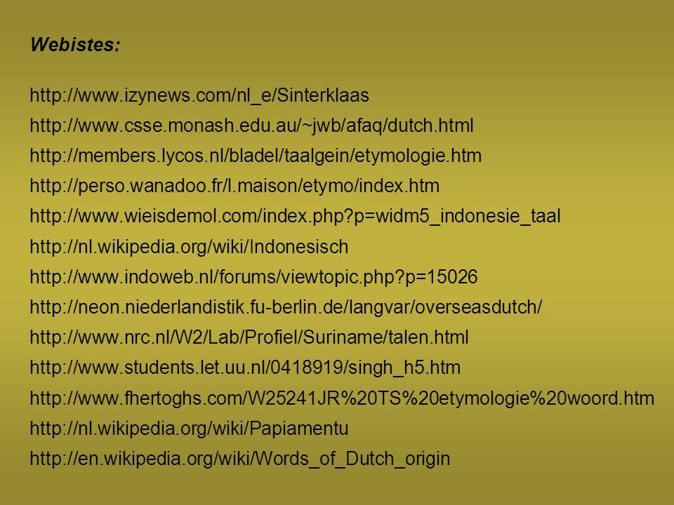 Webistes: http://www.izynews.com/nl_e/Sinterklaas. http://www.csse.monash.edu.au/~jwb/afaq/dutch.html.