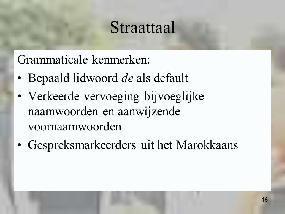 Straattaal Grammaticale kenmerken: Bepaald lidwoord de als default