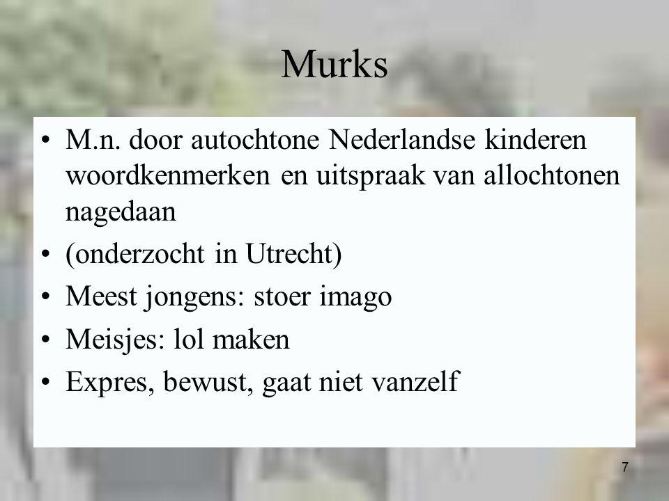 Murks M.n. door autochtone Nederlandse kinderen woordkenmerken en uitspraak van allochtonen nagedaan.
