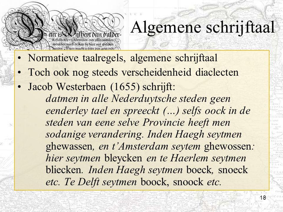 Algemene schrijftaal Normatieve taalregels, algemene schrijftaal