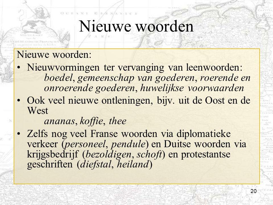 Nieuwe woorden Nieuwe woorden: