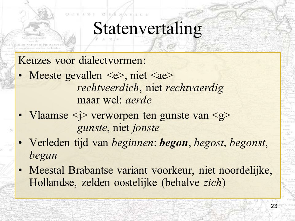 Statenvertaling Keuzes voor dialectvormen: