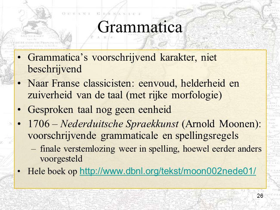 Grammatica Grammatica's voorschrijvend karakter, niet beschrijvend