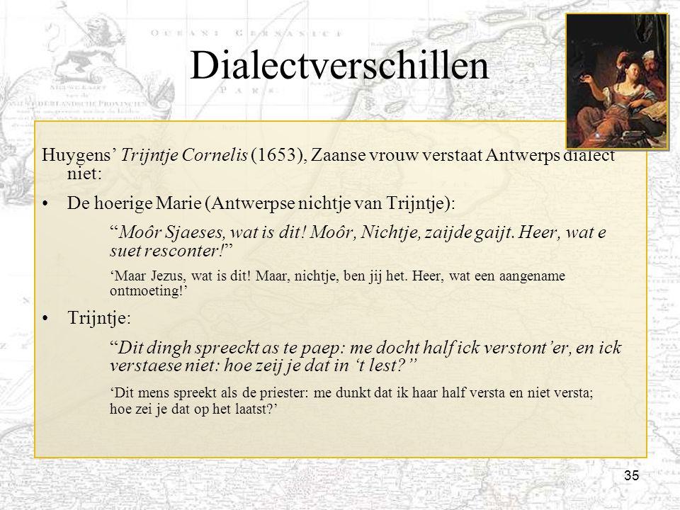 Dialectverschillen Huygens' Trijntje Cornelis (1653), Zaanse vrouw verstaat Antwerps dialect niet: