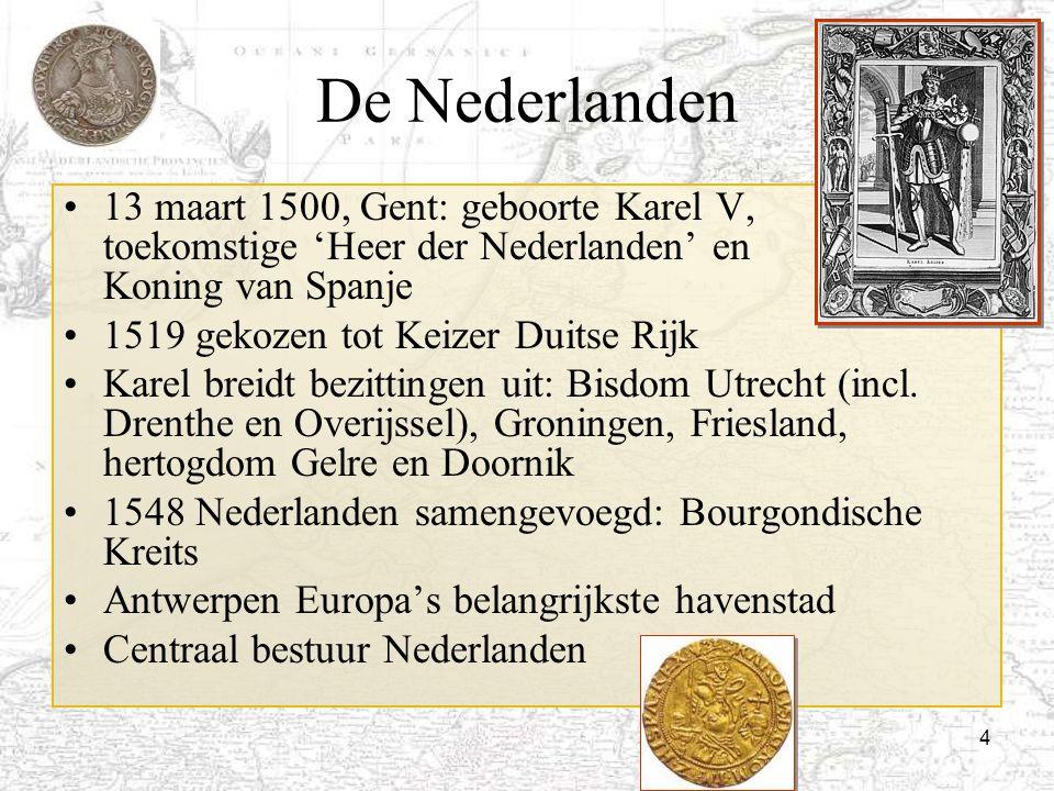 De Nederlanden 13 maart 1500, Gent: geboorte Karel V, toekomstige 'Heer der Nederlanden' en Koning van Spanje.