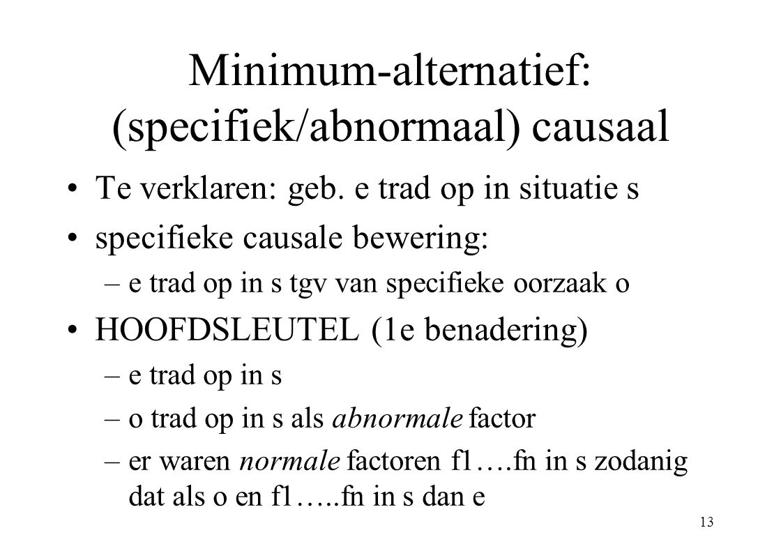 Minimum-alternatief: (specifiek/abnormaal) causaal