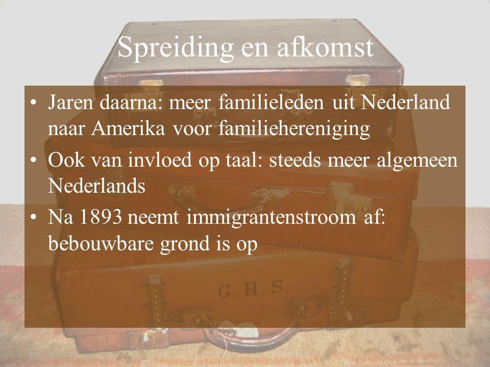 Spreiding en afkomst Jaren daarna: meer familieleden uit Nederland naar Amerika voor familiehereniging.