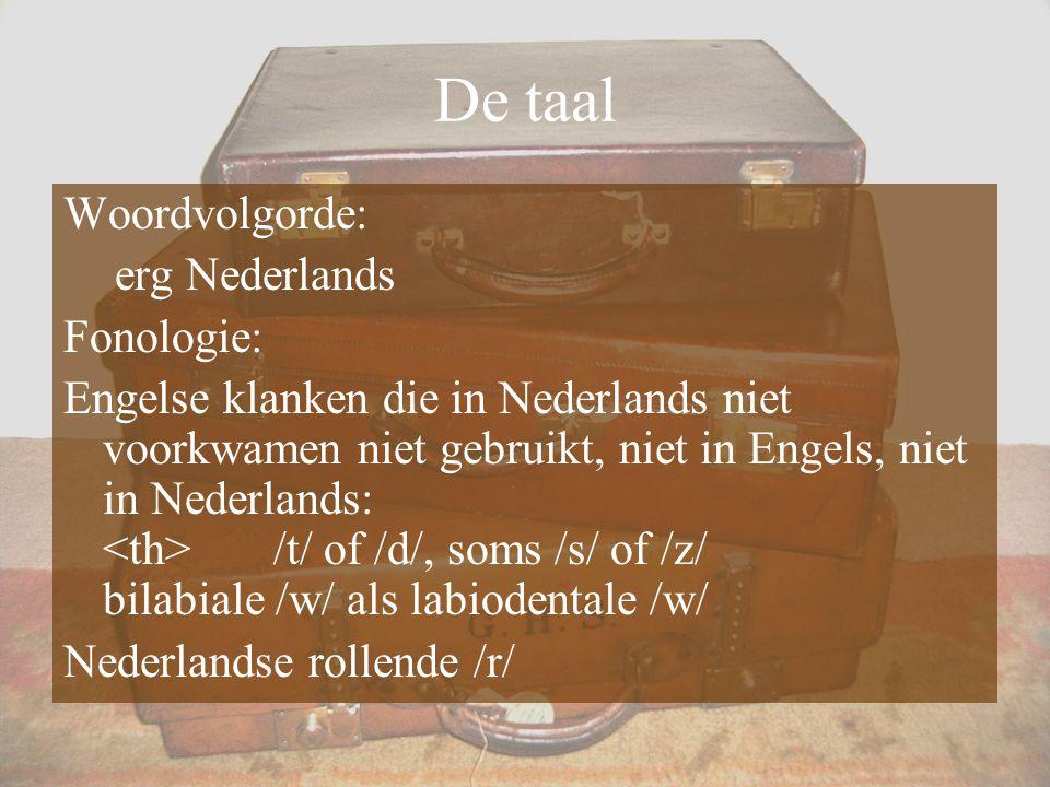De taal Woordvolgorde: erg Nederlands Fonologie: