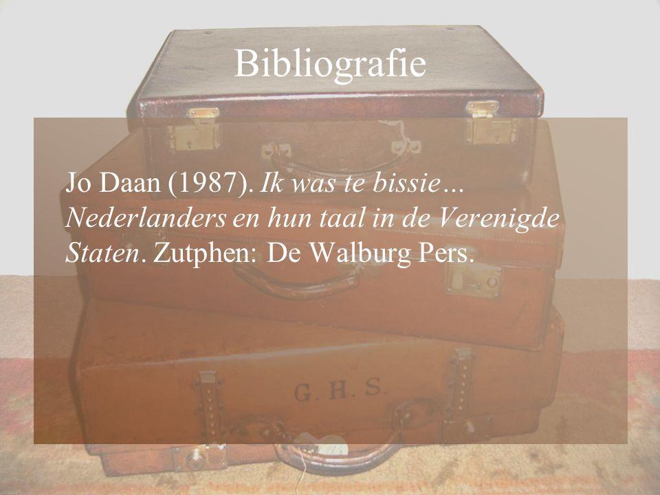 Bibliografie Jo Daan (1987). Ik was te bissie… Nederlanders en hun taal in de Verenigde Staten.