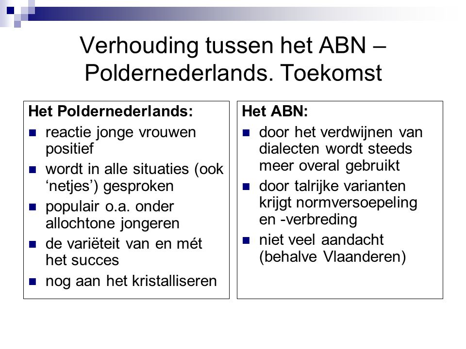 Verhouding tussen het ABN – Poldernederlands. Toekomst