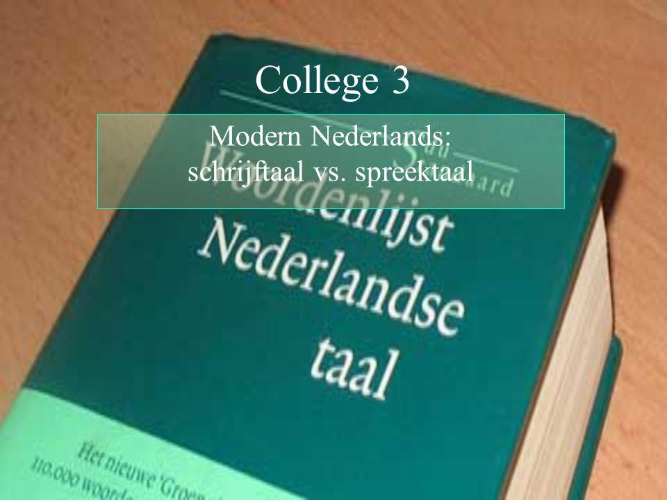 Modern Nederlands: schrijftaal vs. spreektaal