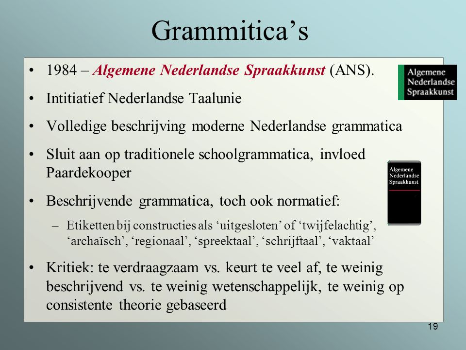 Grammitica's 1984 – Algemene Nederlandse Spraakkunst (ANS).