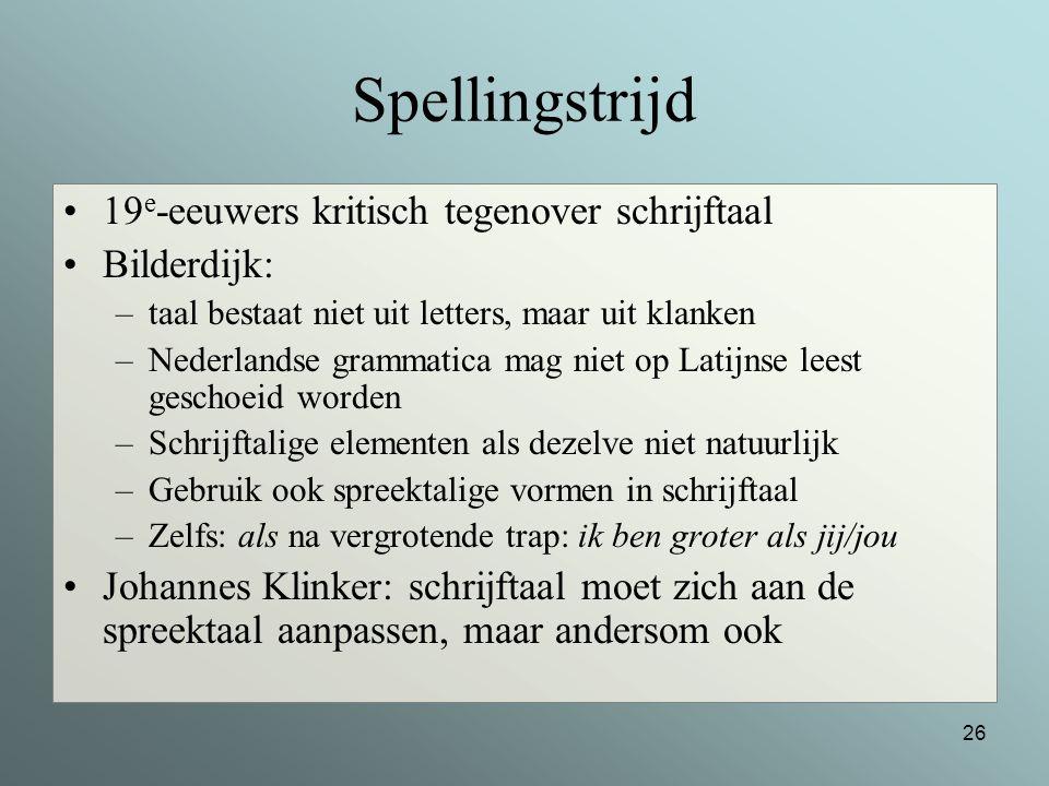 Spellingstrijd 19e-eeuwers kritisch tegenover schrijftaal Bilderdijk: