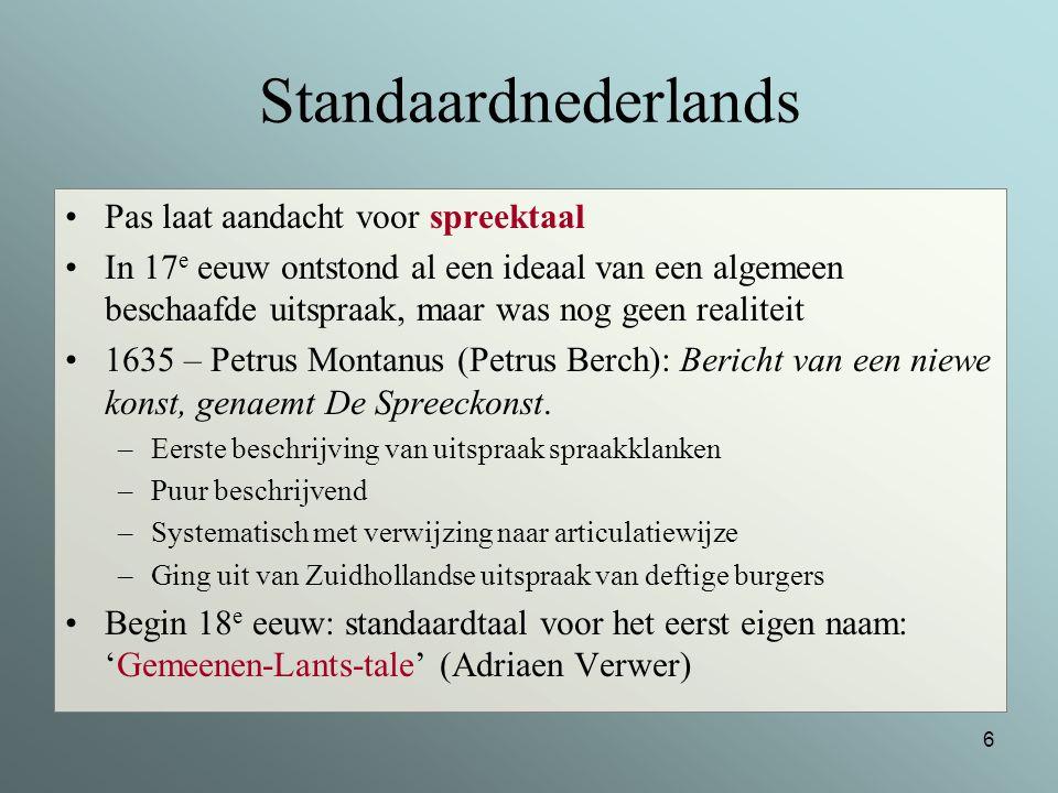 Standaardnederlands Pas laat aandacht voor spreektaal
