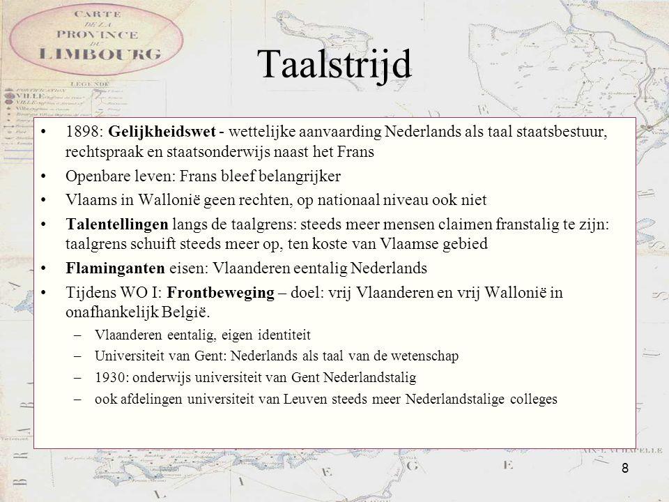 Taalstrijd 1898: Gelijkheidswet - wettelijke aanvaarding Nederlands als taal staatsbestuur, rechtspraak en staatsonderwijs naast het Frans.