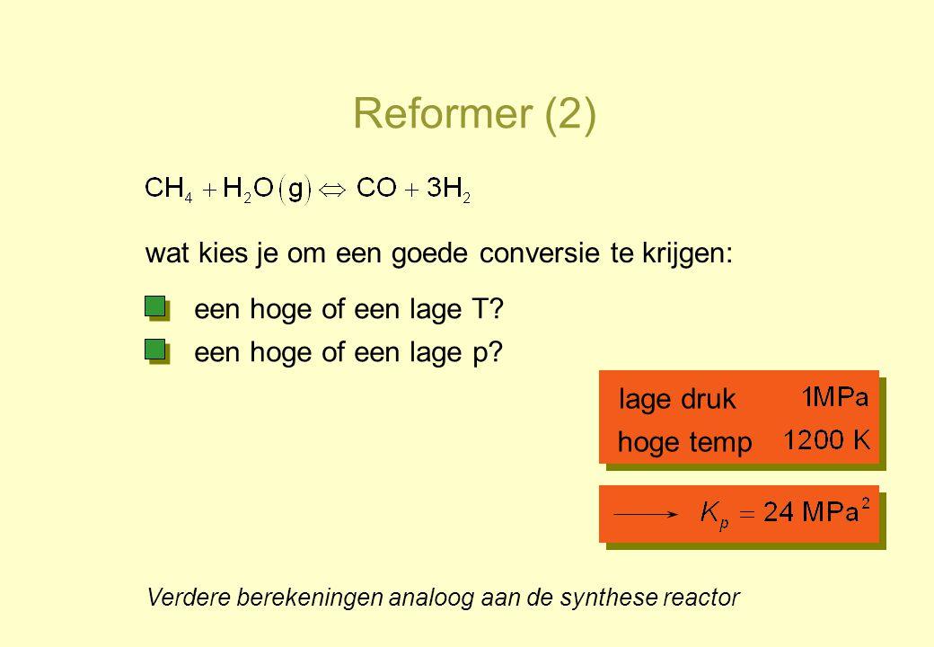 Reformer (2) wat kies je om een goede conversie te krijgen: