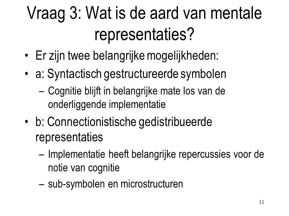 Vraag 3: Wat is de aard van mentale representaties