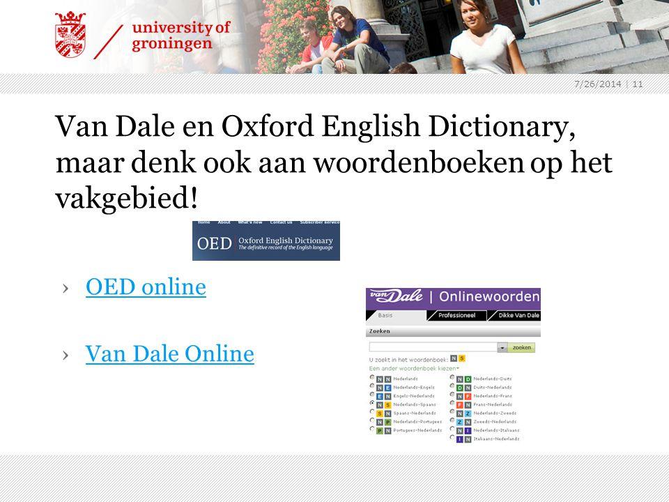 4/4/2017 Van Dale en Oxford English Dictionary, maar denk ook aan woordenboeken op het vakgebied! OED online.