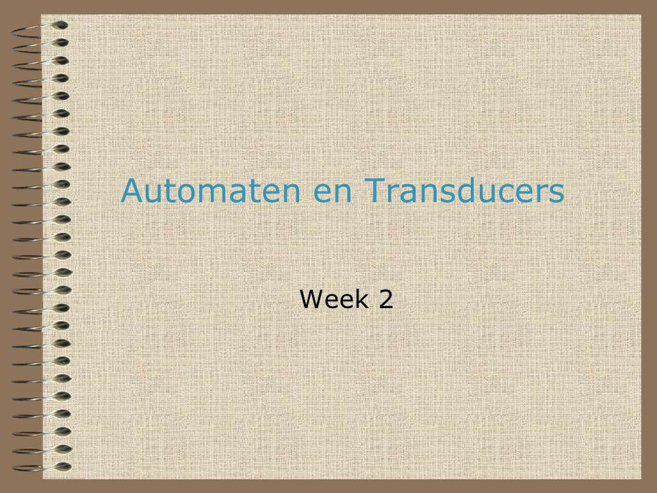Automaten en Transducers