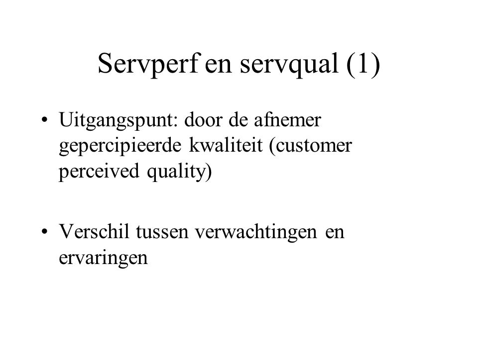 Servperf en servqual (1)