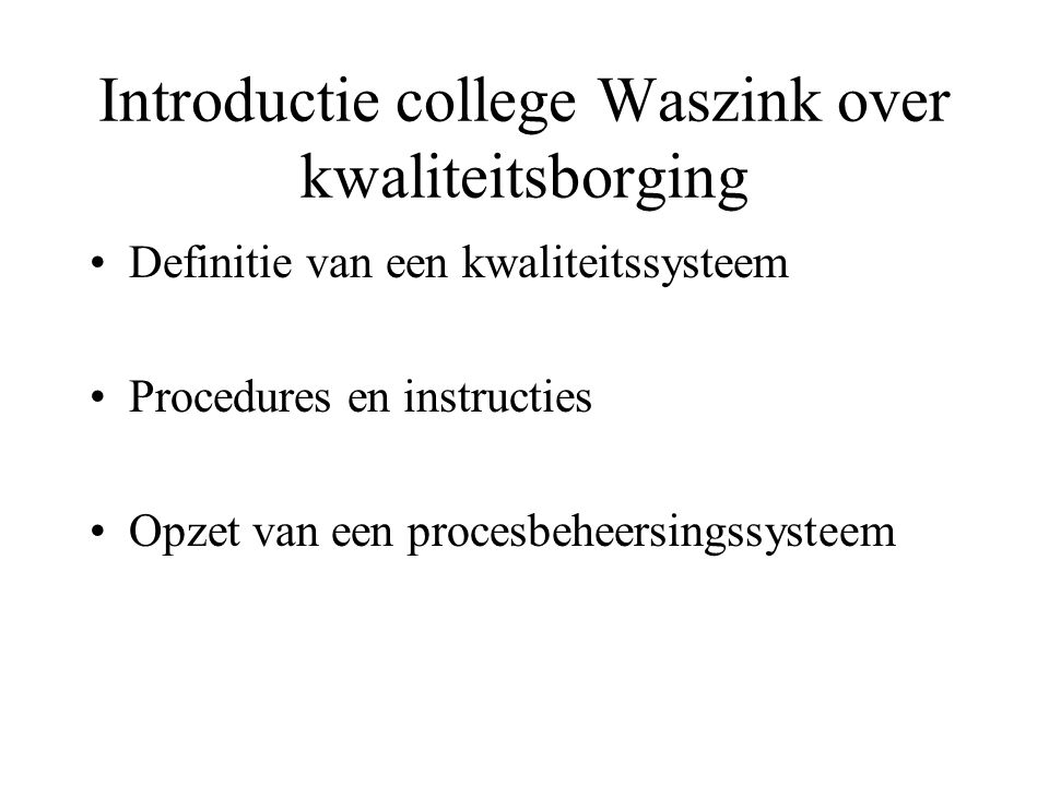 Introductie college Waszink over kwaliteitsborging