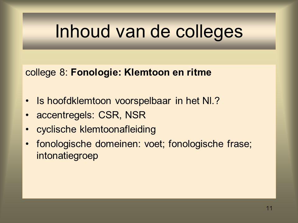 Inhoud van de colleges college 8: Fonologie: Klemtoon en ritme